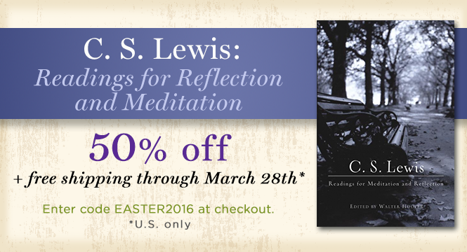 C. S. Lewis: Readings for Reflection and Meditation (50% off plus free shipping through March 27th)