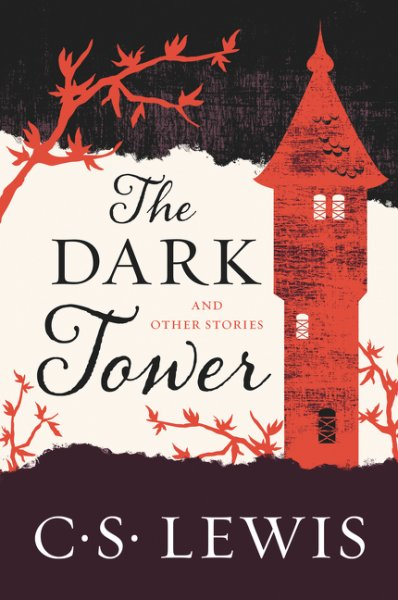 The Dark Tower: And Other Stories by C. S. Lewis